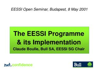 The EESSI Programme & its Implementation Claude Boulle, Bull SA, EESSI SG Chair