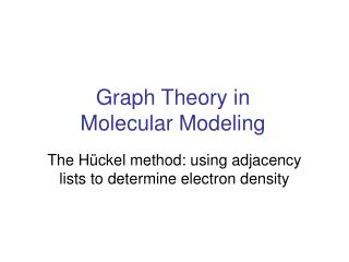 Graph Theory in Molecular Modeling