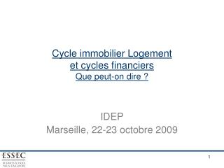 Cycle immobilier Logement  et cycles financiers Que peut-on dire ?