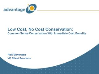 Low Cost, No Cost Conservation: Common Sense Conservation With Immediate Cost Benefits
