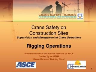 Crane Safety on  Construction Sites Supervision and Management of Crane Operations Rigging Operations