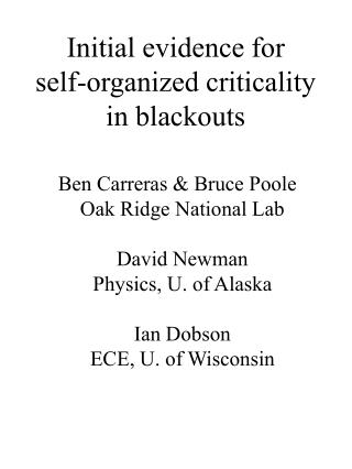Initial evidence for  self-organized criticality in blackouts