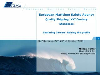 European Maritime Safety Agency Quality Shipping: XXI Century  Standards