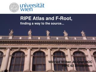 RIPE Atlas and F-Root,
