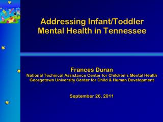 Addressing Infant/Toddler  Mental Health in Tennessee