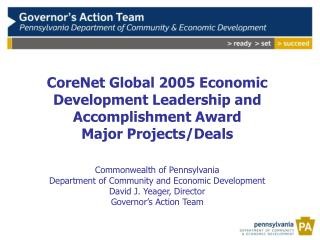 CoreNet Global 2005 Economic Development Leadership and Accomplishment Award Major Projects/Deals