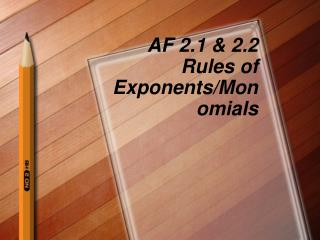 AF 2.1 & 2.2 Rules of Exponents/Monomials