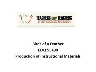 Birds of a Feather EDCI 55400  Production of Instructional Materials