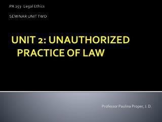 PA 253- Legal Ethics SEMINAR UNIT TWO