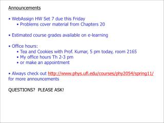 Announcements WebAssign  HW Set  7  due this Friday  Problems cover material from Chapters  20