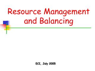 Resource Management and Balancing