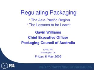 Regulating Packaging * The Asia-Pacific Region * The Lessons to be Learnt