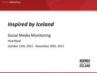 Inspired by Iceland Social Media Monitoring Heartbeat October 11th, 2011 - November 30th, 2011