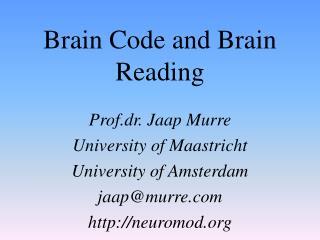 Brain Code and Brain Reading