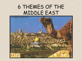 6 THEMES OF THE MIDDLE EAST