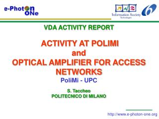 VDA ACTIVITY REPORT  ACTIVITY AT POLIMI and OPTICAL AMPLIFIER FOR ACCESS NETWORKS PoliMi - UPC