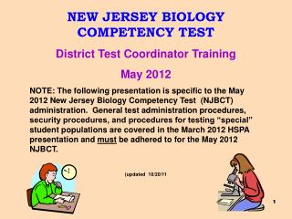 NEW JERSEY BIOLOGY COMPETENCY TEST District Test Coordinator Training May 2012