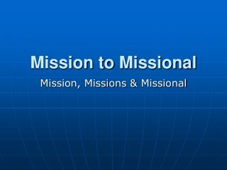 Mission to  Missional