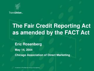 The Fair Credit Reporting Act  as amended by the FACT Act