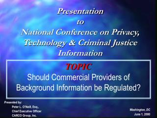Presentation to National Conference on Privacy, Technology & Criminal Justice Information