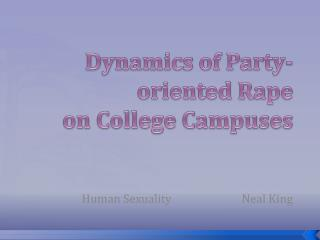 Dynamics of Party-oriented Rape  on College Campuses