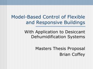 Model-Based Control of Flexible and Responsive Buildings