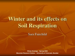 Winter and its effects on Soil Respiration