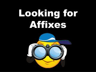 Looking for Affixes
