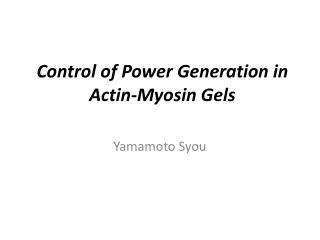 Control of Power Generation in Actin-Myosin Gels