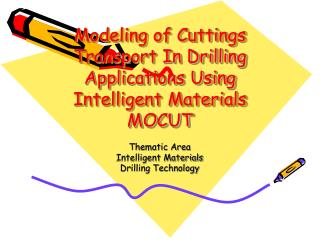 Modeling of Cuttings Transport In Drilling Applications Using Intelligent Materials MOCUT