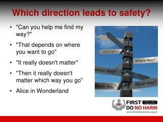 Which direction leads to safety?