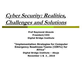 Cyber Security: Realities, Challenges and Solutions