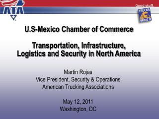 Martin Rojas Vice President, Security & Operations  American Trucking Associations May 12, 2011