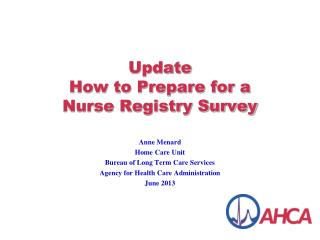 Update How to Prepare for a  Nurse Registry Survey