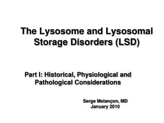 The Lysosome and Lysosomal Storage Disorders (LSD)