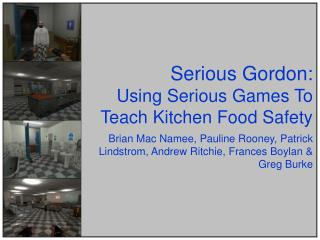 Serious Gordon: Using Serious Games To Teach Kitchen Food Safety