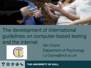 The development of international guidelines on computer-based testing and the internet