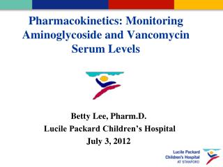 Pharmacokinetics: Monitoring Aminoglycoside and Vancomycin Serum Levels