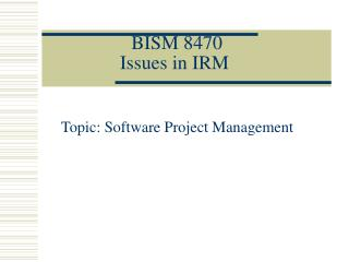 BISM 8470 Issues in IRM