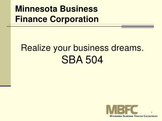 Realize your business dreams. SBA 504