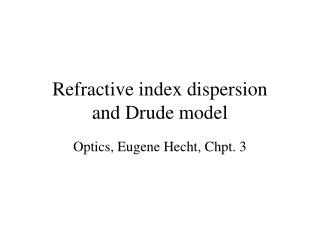 Refractive index dispersion and Drude model