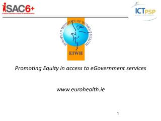 Promoting Equity in access to eGovernment services eurohealth.ie