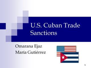 U.S. Cuban Trade Sanctions