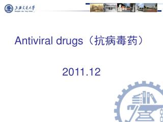 Antiviral drugs (抗病毒药) 2011.12