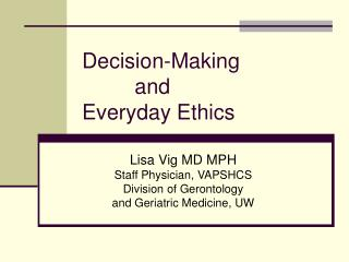 Decision-Making  	   and  Everyday Ethics