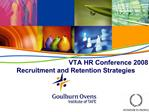 VTA HR Conference 2008 Recruitment and Retention Strategies