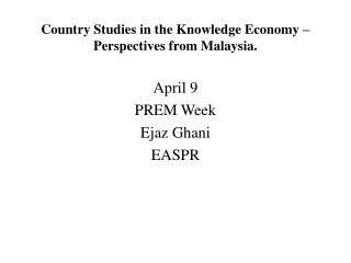Country Studies in the Knowledge Economy –Perspectives from Malaysia.