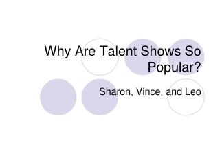 Why Are Talent Shows So Popular?