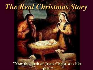 The Real Christmas Story
