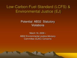 Low-Carbon-Fuel-Standard (LCFS) & Environmental Justice (EJ)
